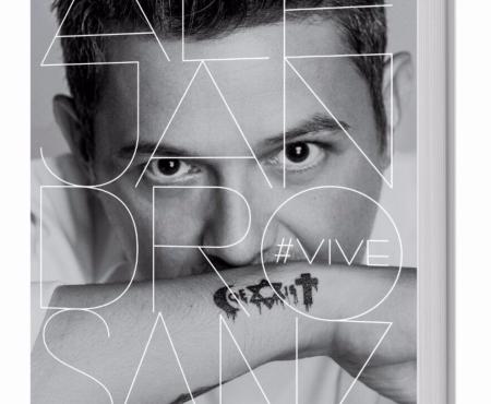 '#Vive', la biografía autorizada de Alejandro Sanz llegará a las librerías en breve. Y por supuesto… ¡lo queremos!