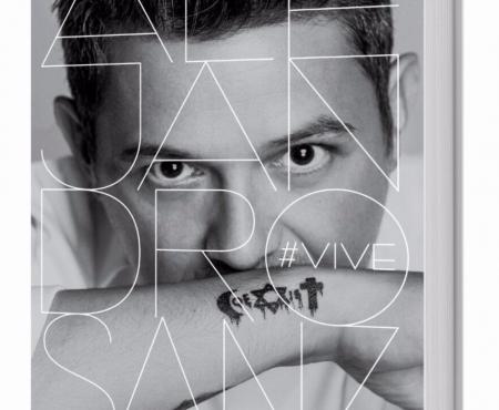 Los motivos por los que comprarte #Vive, el libro de Alejandro Sanz que ya está a la venta